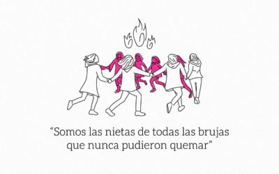 Somos las nietas de todas las brujas que nunca pudieron quemar