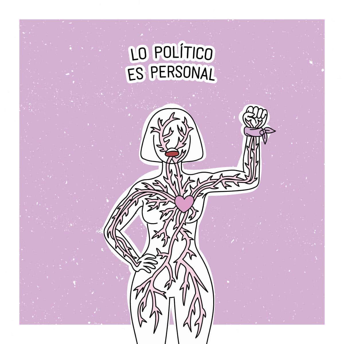 """Ilustración. Mujer con el puño en alto y un pañuelo en la muñeca, con las venas dibujadas. Arriba, la frase """"lo político es personal"""""""