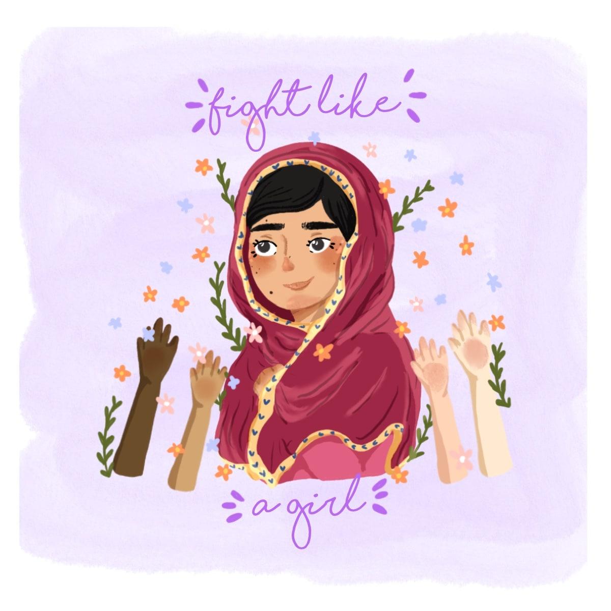 """Ilustración de Malala rodeada de puños en alto y flores que dice """"fight like a girl"""" (pelea como una chica)"""