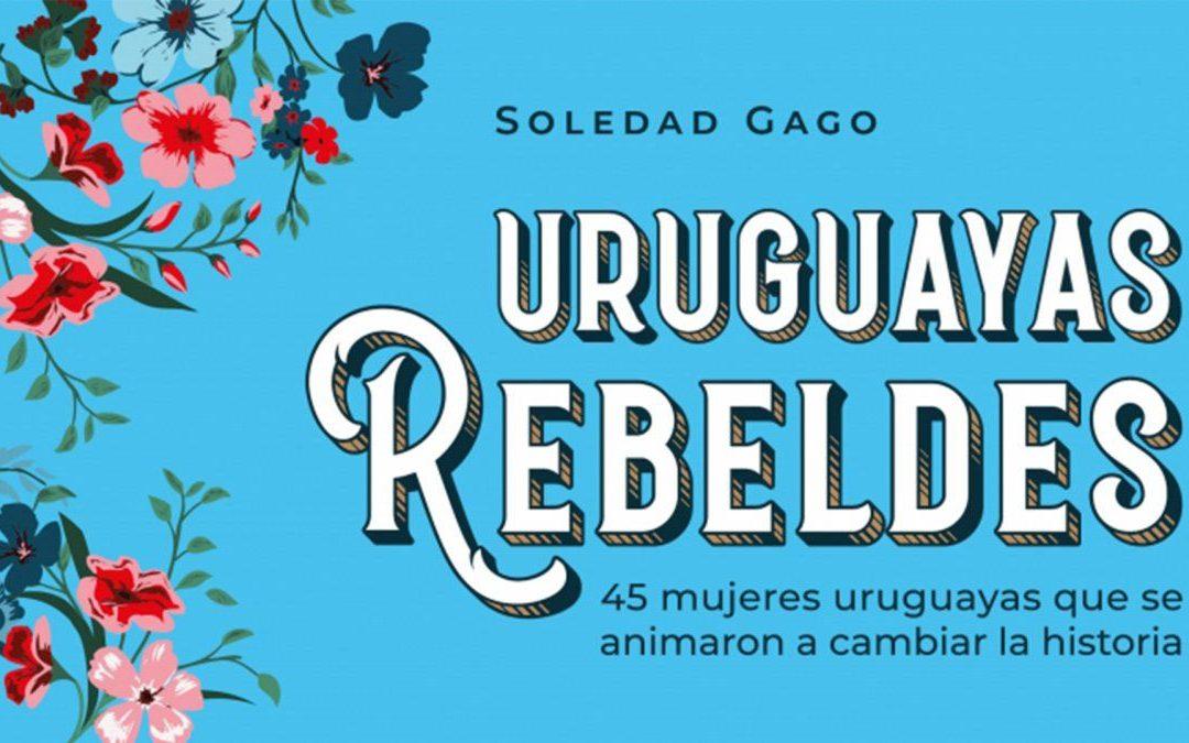 """Conocé a Sole, la autora del libro """"Uruguayas rebeldes"""""""