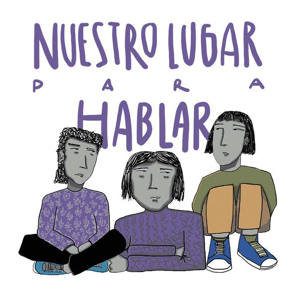 """Tres mujeres con expresión de hartazgo. En el fondo dice """"nuestro lugar para hablar"""""""